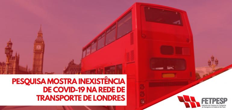 Pesquisa mostra inexistência de Covid-19 na rede de transporte de Londres